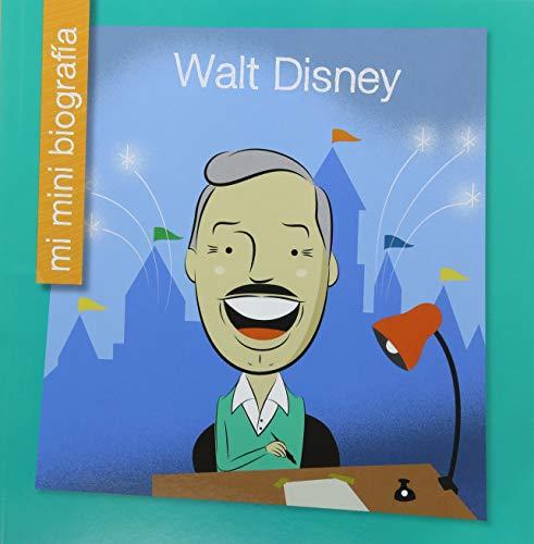 Walt Disney (Mi Mini Biografia / My Itty-Bitty Bio)  [Haldy, Emma E.] (Tapa Blanda)