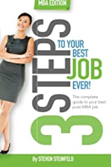 3 Steps to Your Best Job Ever: MBA Edition Paperback