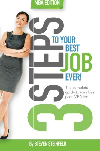 3 Steps to Your Best Job Ever: MBA Edition