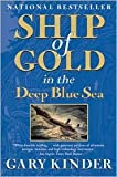 Ship of Gold in the Deep Blue Sea Publisher: Grove Press; First Trade Paper Edition