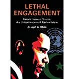 img - for [ Lethal Engagement: Barack Hussein Obama, the United Nations & Radical Islam ] By Klein, Joseph A. ( Author ) [ 2010 ) [ Paperback ] book / textbook / text book