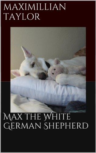 (Max the White German Shepherd)