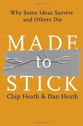 Made to Stick: Why Some Ideas Survive and Others Die ISBN-13 9781400064281