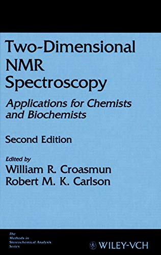 Two-Dimensional NMR Spectroscopy: Applications for Chemists and Biochemists (Methods in Stereochemical Analysis)