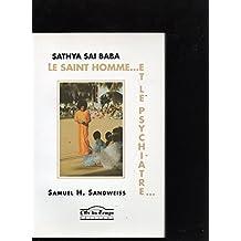 SATHYA SAI BABA.LE SAINT HOMME ET LE PSYCHIATRE