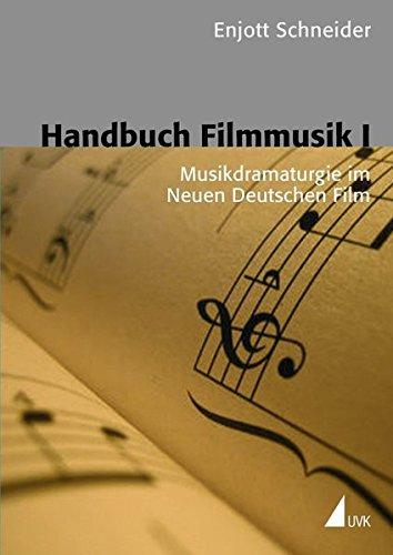 Handbuch Filmmusik, Bd.1, Musikdramaturgie im Neuen Deutschen Film (Kommunikation audiovisuell)