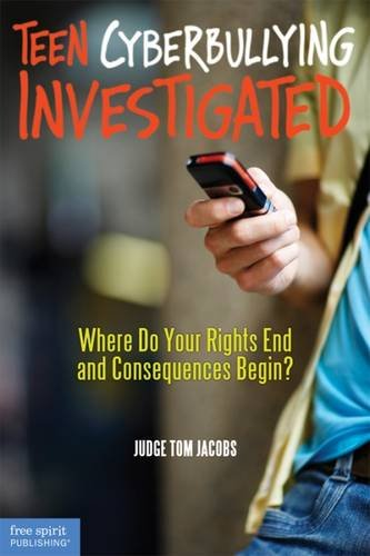 Download Teen Cyberbullying Investigated: Where Do Your Rights End and Consequences Begin? ePub fb2 ebook