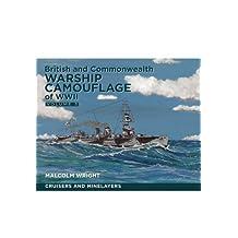 British and Commonwealth Warship Camouflage of WW II: Cruisers and Minelayers Volume III