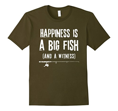 Mens Happiness is A Big Fish & A Witness Shirt Funny Fishing Gift XL Olive