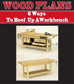 6 WAYS TO BEEF IT UP A WORKBENCH WOODWORKING PAPER PLAN PW10080 (Woodworking Plans Jig)