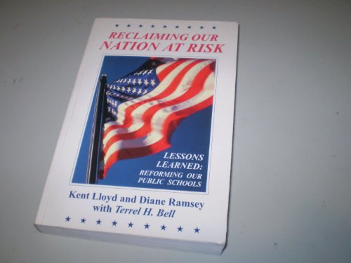 Reclaiming Our Nation at Risk: Lessons Learned : Reforming Our Public Schools