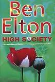 High Society, Ben Elton, 059304939X
