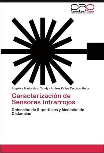 Caracterización de Sensores Infrarrojos: Detección de Superficies y Medición de Distancias (Spanish Edition): Angélica María Mesa Yandy, Andrés Felipe ...
