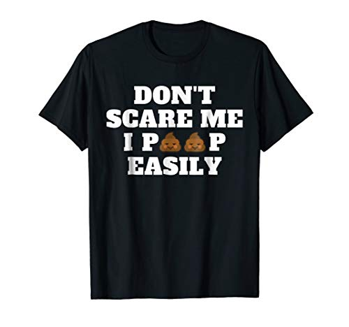 Don't Scare Me I Poop Easily T-Shirt Funny Halloween for $<!--$13.99-->