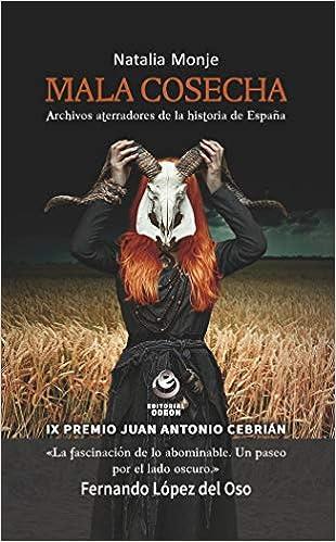 Mala cosecha: Archivos aterradores de la historia de España ODEON: Amazon.es: Sueiro Monje, Natalia: Libros