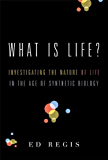 What Is Life?: Investigating the Nature of Life in the Age of Synthetic Biology (English Edition)