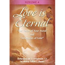 Love Is Eternal with Fulton Sheen - Vol. IV by Bishop Fulton J Sheen
