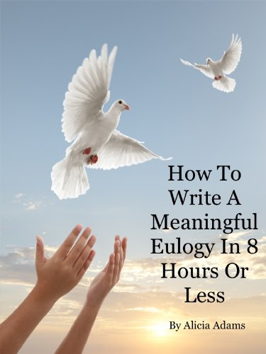 How To Write A Meaningful Eulogy in 8 Hours or Less