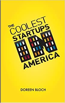 The Coolest Startups in America (Volume 1) by Doreen Bloch (2012-02-14)