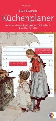 Carl Larsson Küchenkalender 2011 slim: Sonne & Mondzeiten. Abtrennbare Postkarten. Viele nützliche Tipps. Viel Platz für Notizen. Etiketten für Selbstgemachtes