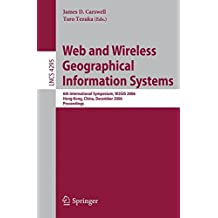 Web and Wireless Geographical Information Systems: 6th International Symposium, W2GIS 2006, Hong Kong, China, December 4-5, 2006, Proceedings