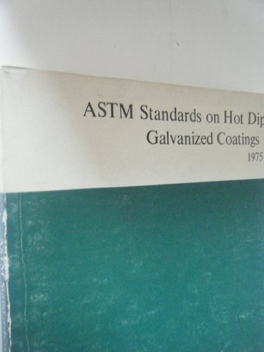 astm-standards-on-hot-dip-galvanized-coatings-specifications-physical-tests