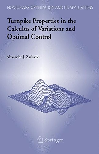 Turnpike Properties in the Calculus of Variations and Optimal Control (Nonconvex Optimization and Its Applications)