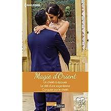Magie d'Orient : Un cheikh à épouser - Le défi d'une sage femme - Conquise par le cheikh (Hors Série) (French Edition)