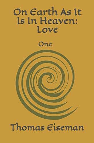 On Earth As It Is In Heaven: Love: One
