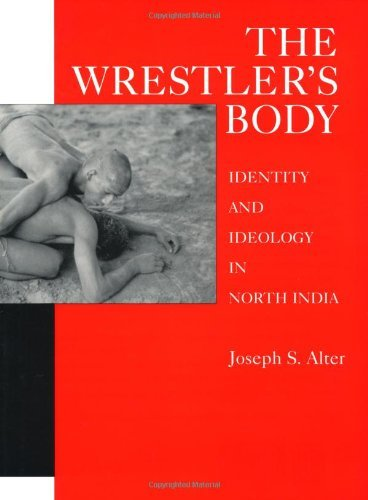 The Wrestler's Body: Identity and Ideology in North India Pdf