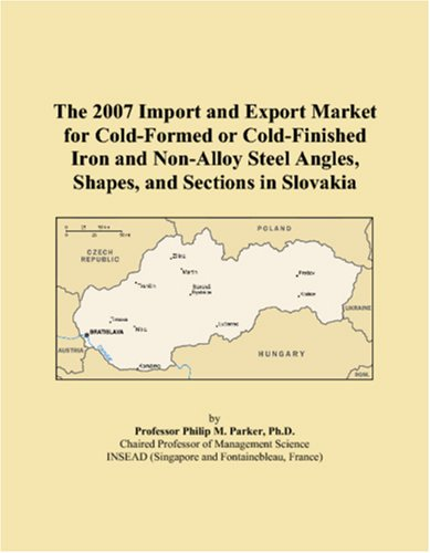The 2007 Import and Export Market for Cold-Formed or Cold-Finished Iron and Non-Alloy Steel Angles, Shapes, and Sections in Slovakia (Cold Finished Iron)