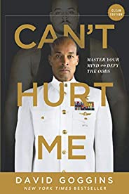 Can't Hurt Me: Master Your Mind and Defy the Odds - Clean Edi