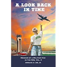 A Look Back in Time: Memoir of a Military Kid in the Fifties Vol. 2 (Volume 2)