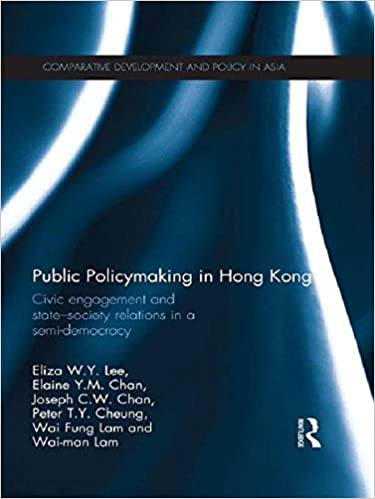 Public Policymaking in Hong Kong: Civic Engagement and State