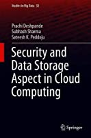 Security and Data Storage Aspect in Cloud Computing (Studies in Big Data)