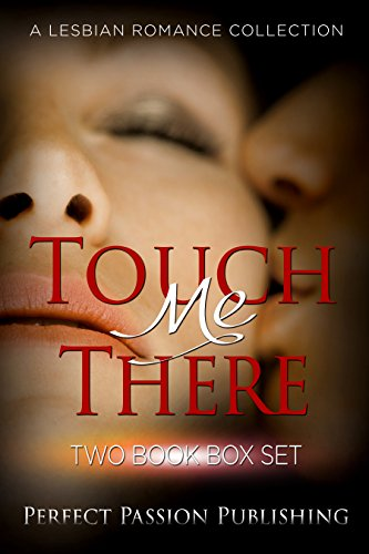 ROMANCE: LESBIAN ROMANCE:Touch Me There (First Time FF Romance) (Contemporary New Adult LGBT Romance Box Set)