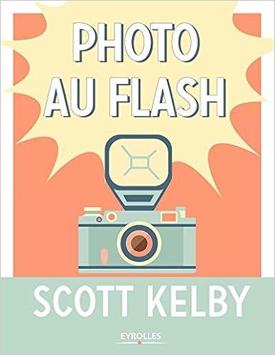 Photo au flash - Scott Kelby (2018) sur Bookys