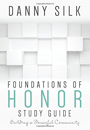 Foundations Of Honor Study Guide: Building a Powerful Community