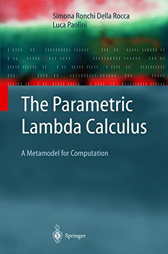 The Parametric Lambda Calculus: A Metamodel for Computation (Texts in Theoretical Computer Science. An EATCS Series) by Brand: Springer