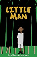 Little Man: A Novel