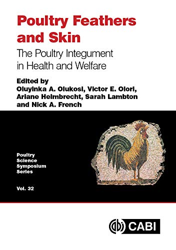 Poultry Feathers and Skin: The Poultry Integument in Health and Welfare (Animal & Veterinary Science) (Genetics Of Chicken Colours)