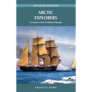 Arctic Explorers: In Search of the Northwest Passage (Amazing Stories)