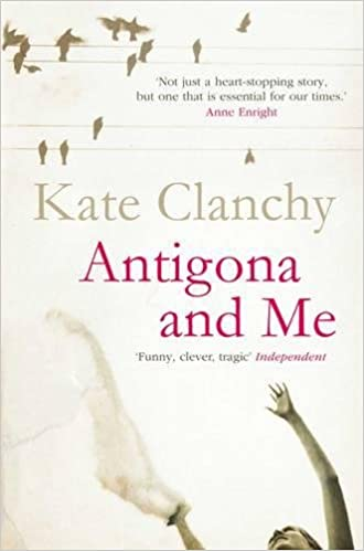 Antigona and Me  Amazon.co.uk  Kate Clanchy  9780330449335  Books f0b75aee882bf