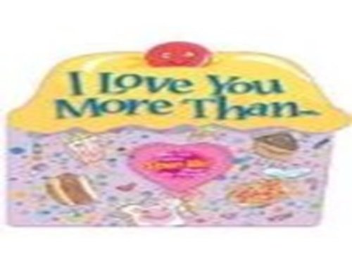 I Love You More Than ... (Light and Sound Book)