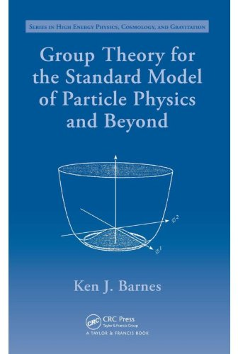 - Group Theory for the Standard Model of Particle Physics and Beyond (Series in High Energy Physics, Cosmology and Gravitation)