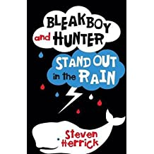 [(Bleakboy and Hunter Stand out in the Rain * * )] [Author: Steven Herrick] [Apr-2014]