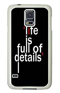 Samsung Galaxy S5 I9600 Case, iCustomonline Life Is Full Of Details Designed Case for Samsung Galaxy S5 I9600 White