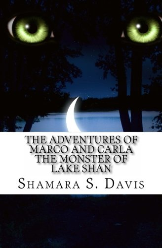 Book: The Adventures of Marco and Carla - The Monster of Lake Shan by Shamara S. Davis