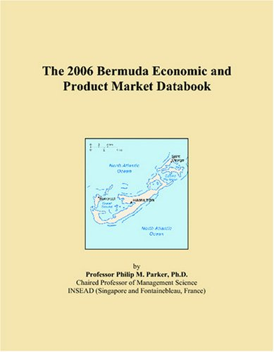 The 2006 Bermuda Economic and Product Market Databook
