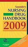 img - for Saunders Nursing Drug Handbook 2009, 1e (HODGSON/NURSES DRUG HNDBK) book / textbook / text book